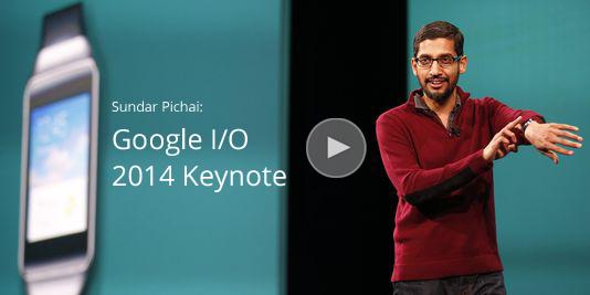 Google I/O 2014 - Sundar Pichai