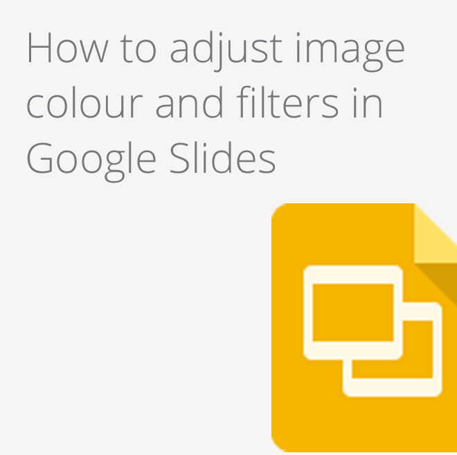 Google Apps Tips: Google Slides adjust colour