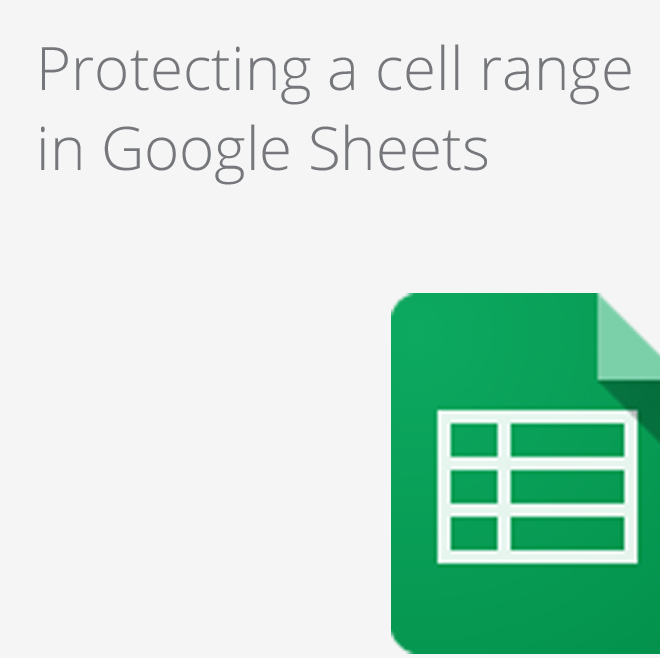 Google Apps Tips - Protecting Google Sheets