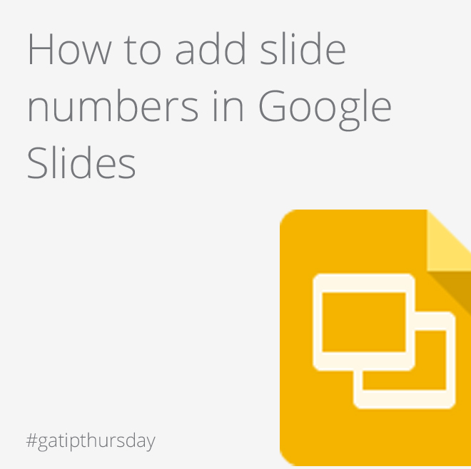 Google Apps Tips - Google Slides numbers