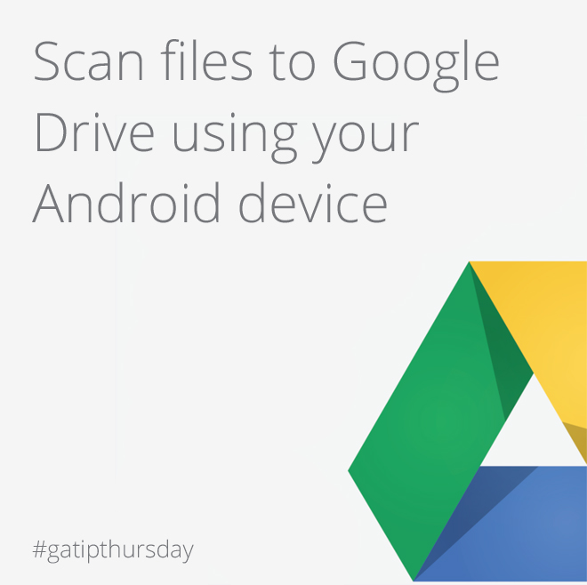 Google Apps Tips: Scan to Google Drive
