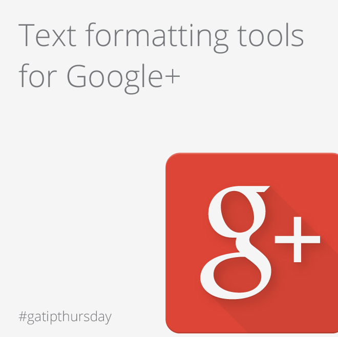Google Apps Tips: Google+ text formatting